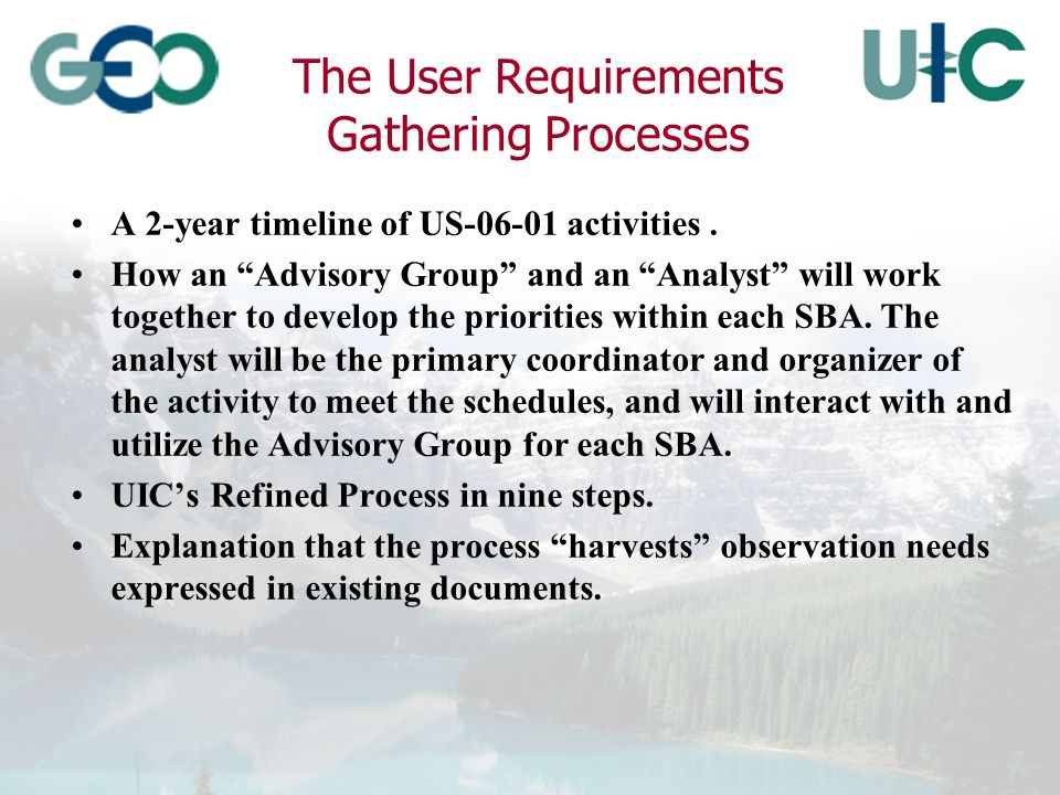 The User Requirements Gathering Processes A 2-year timeline of US-06-01 activities.