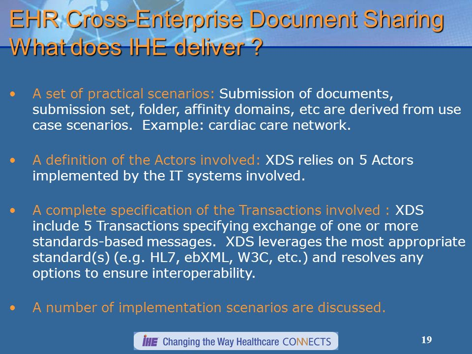 19 EHR Cross-Enterprise Document Sharing What does IHE deliver .