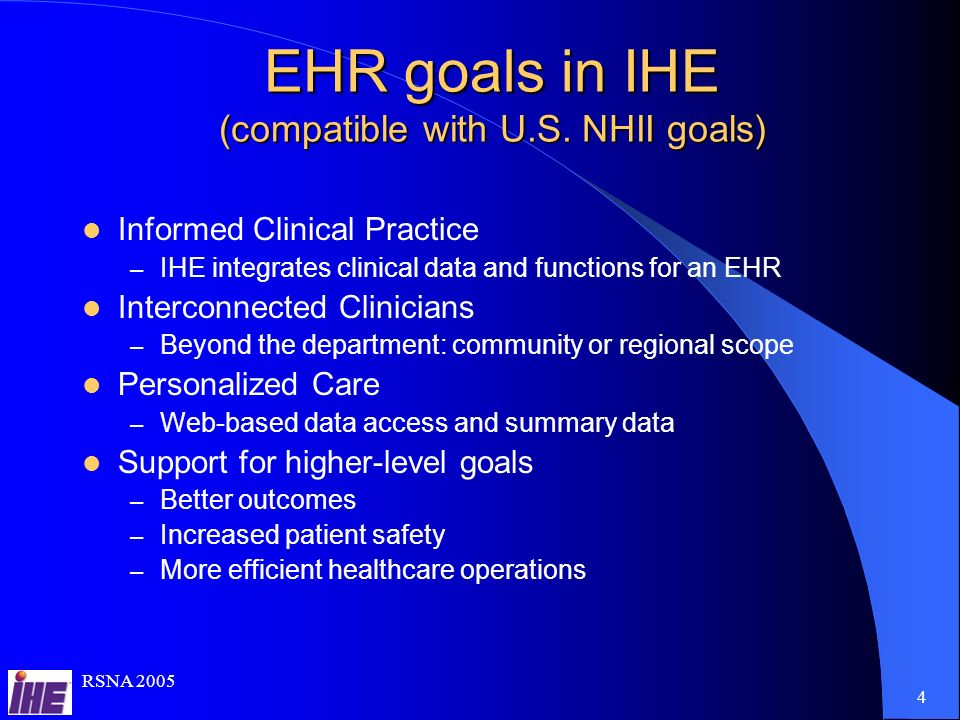 RSNA 2005 4 EHR goals in IHE (compatible with U.S.