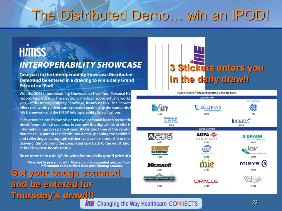 22 The Distributed Demo… win an IPOD. 3 Stickers enters you in the daily draw!.