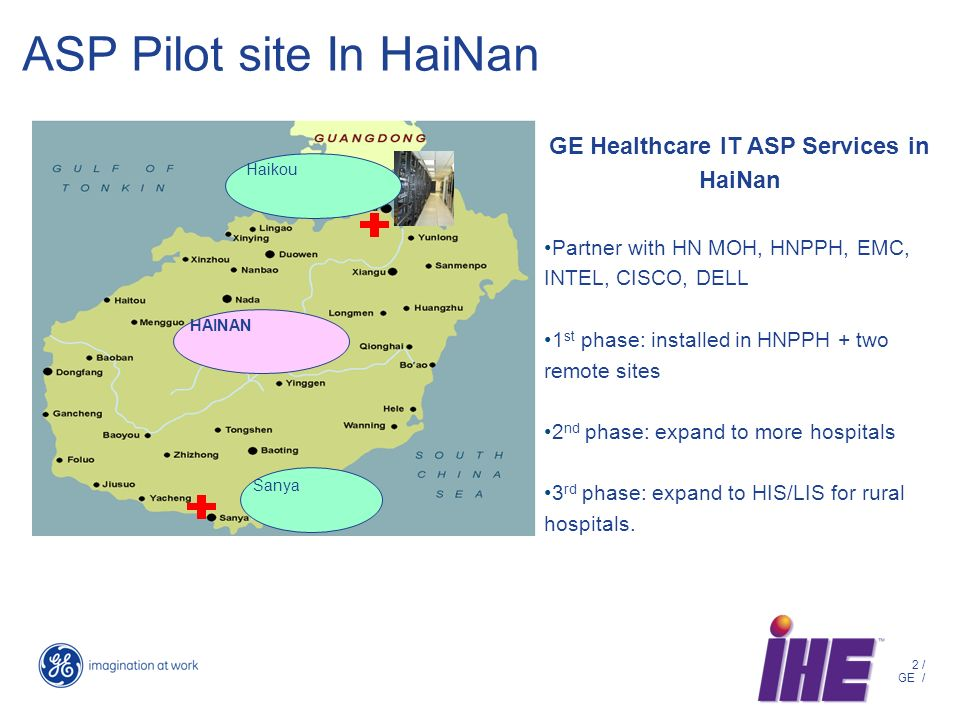 2 / GE / ASP Pilot site In HaiNan GE Healthcare IT ASP Services in HaiNan Partner with HN MOH, HNPPH, EMC, INTEL, CISCO, DELL 1 st phase: installed in HNPPH + two remote sites 2 nd phase: expand to more hospitals 3 rd phase: expand to HIS/LIS for rural hospitals.