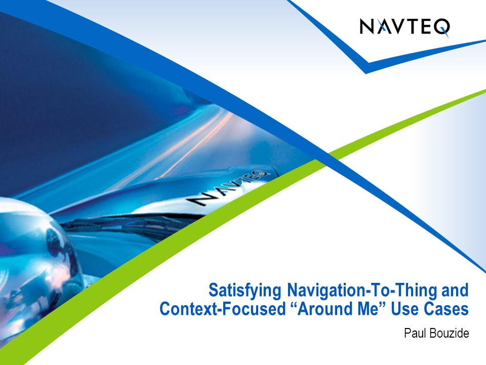 Paul Bouzide Satisfying Navigation-To-Thing and Context-Focused Around Me Use Cases