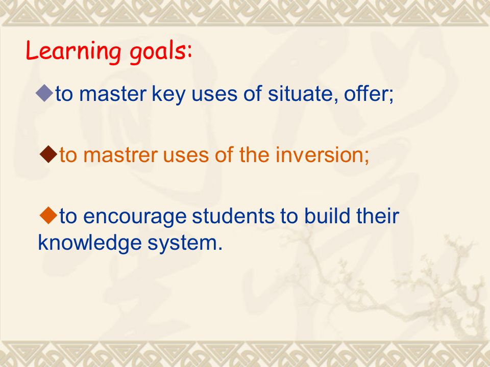 Learning goals: to master key uses of situate, offer; to mastrer uses of the inversion; to encourage students to build their knowledge system.