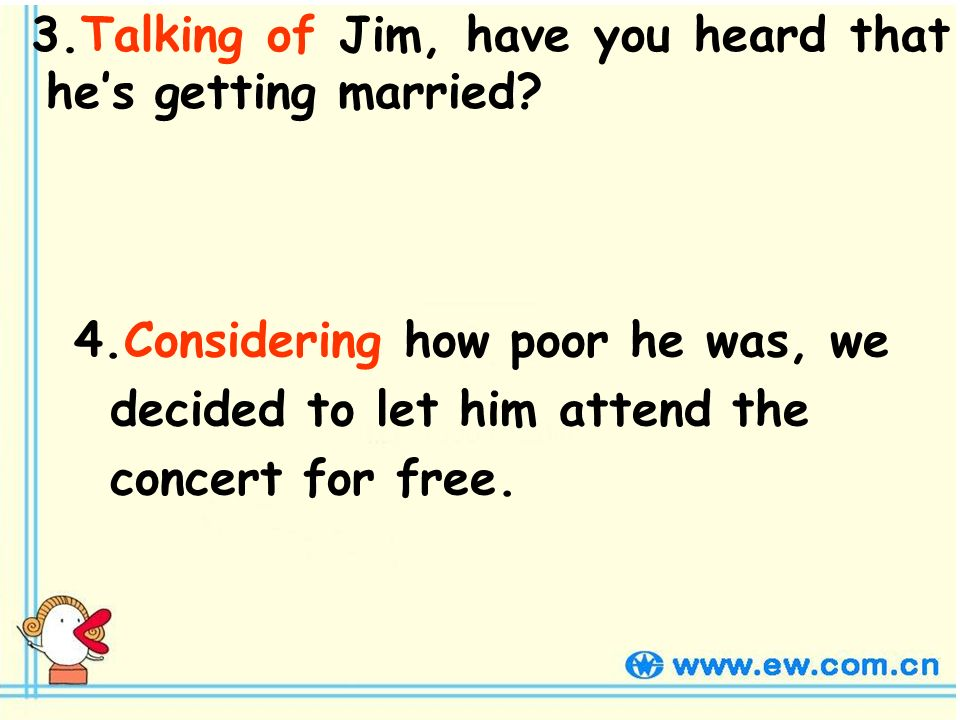 3.Talking of Jim, have you heard that hes getting married.