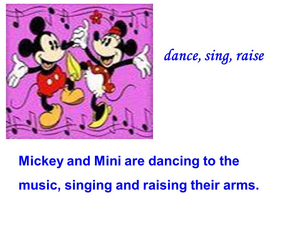dance, sing, raise Mickey and Mini are dancing to the music, singing and raising their arms.