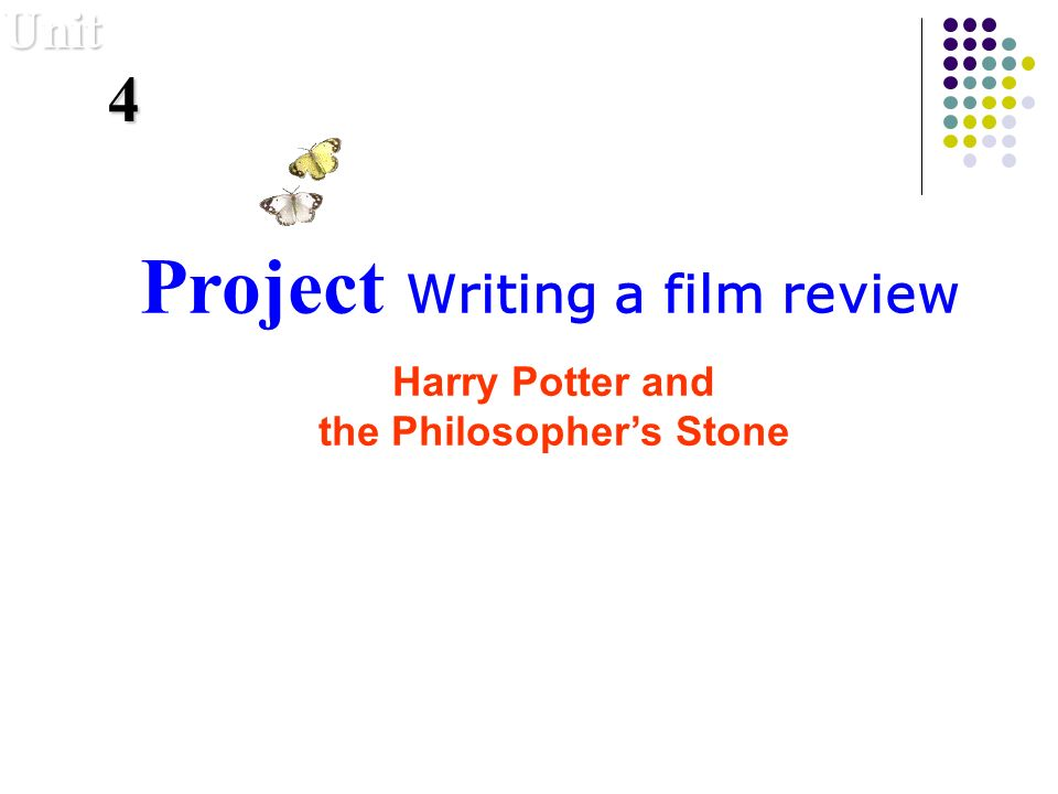 Project Writing a film review Harry Potter and the Philosophers Stone Unit 4