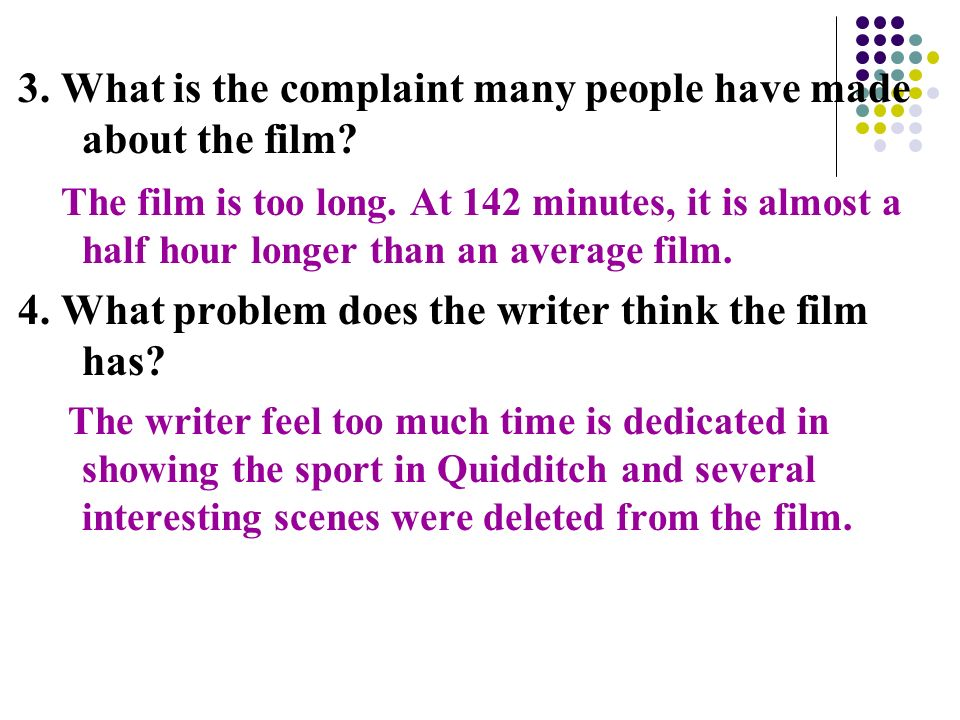 3. What is the complaint many people have made about the film.