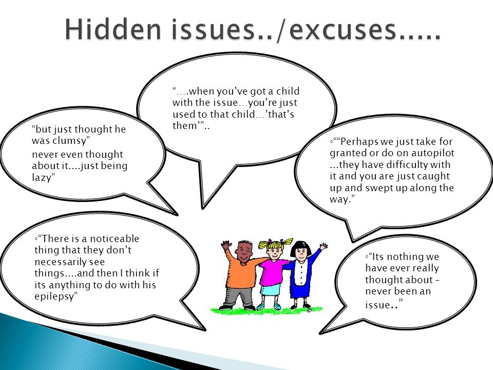 Hidden issues../excuses..... Its nothing we have ever really thought about – never been an issue..