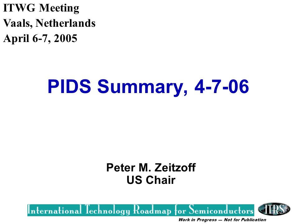 Work in Progress --- Not for Publication PIDS Summary, Peter M.