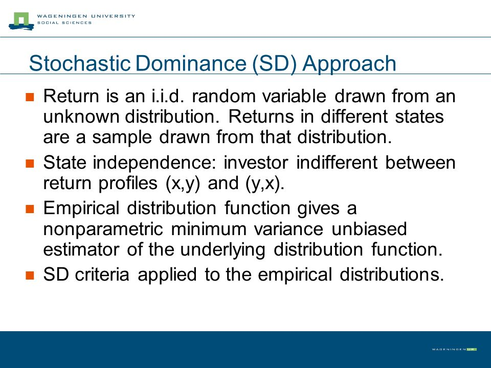 Stochastic Dominance (SD) Approach Return is an i.i.d.