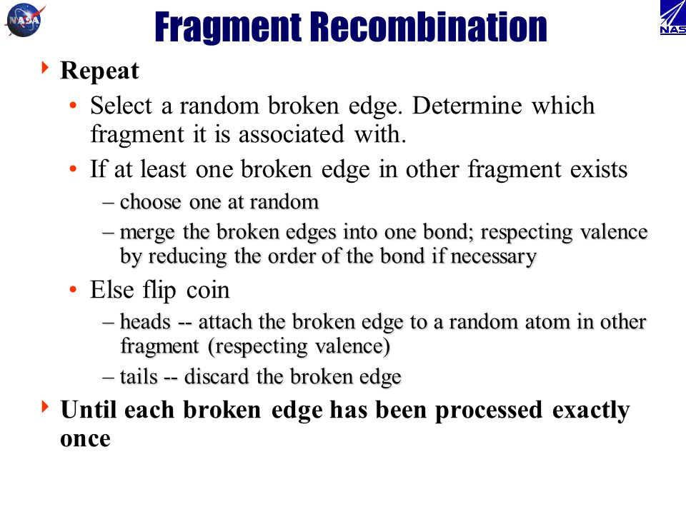 Fragment Recombination Repeat Select a random broken edge.