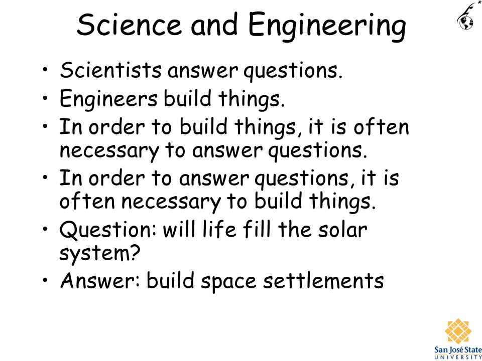 Science and Engineering Scientists answer questions.
