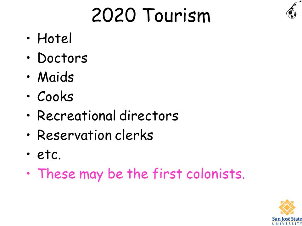 2020 Tourism Hotel Doctors Maids Cooks Recreational directors Reservation clerks etc.