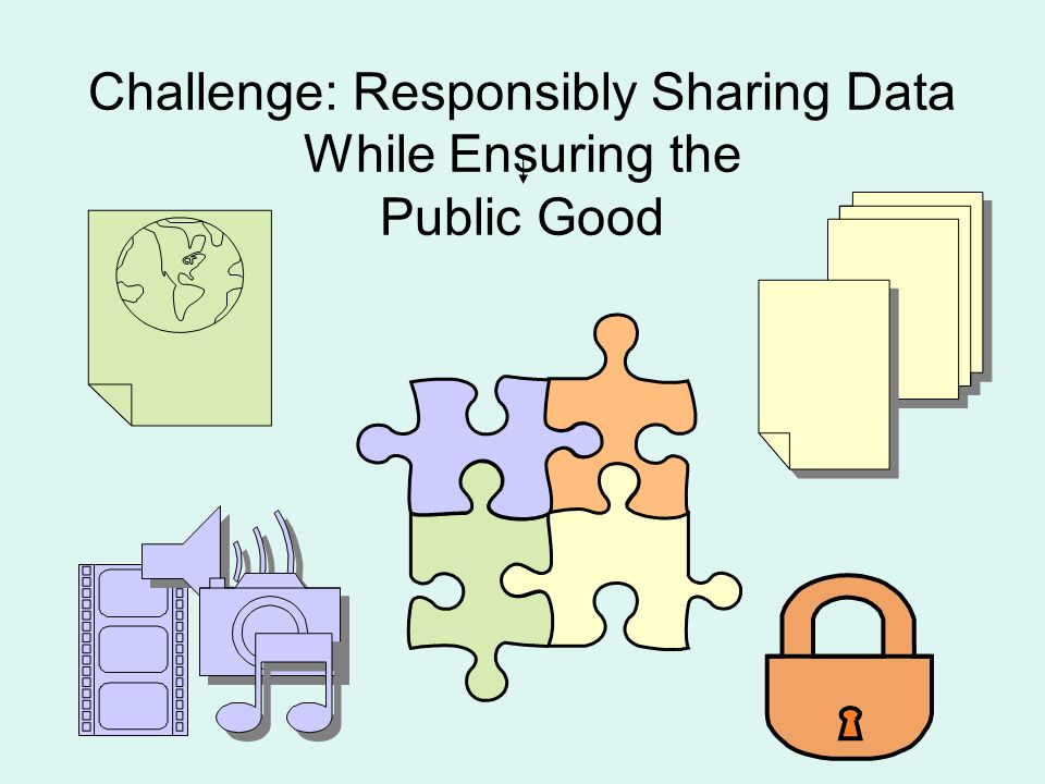 Challenge: Responsibly Sharing Data While Ensuring the Public Good