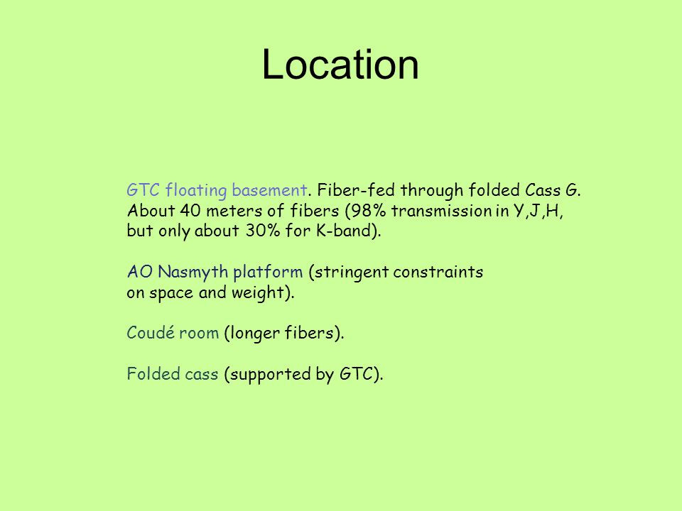 Location GTC floating basement. Fiber-fed through folded Cass G.