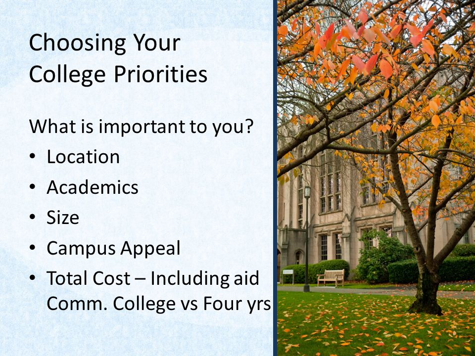 Choosing Your College Priorities What is important to you.