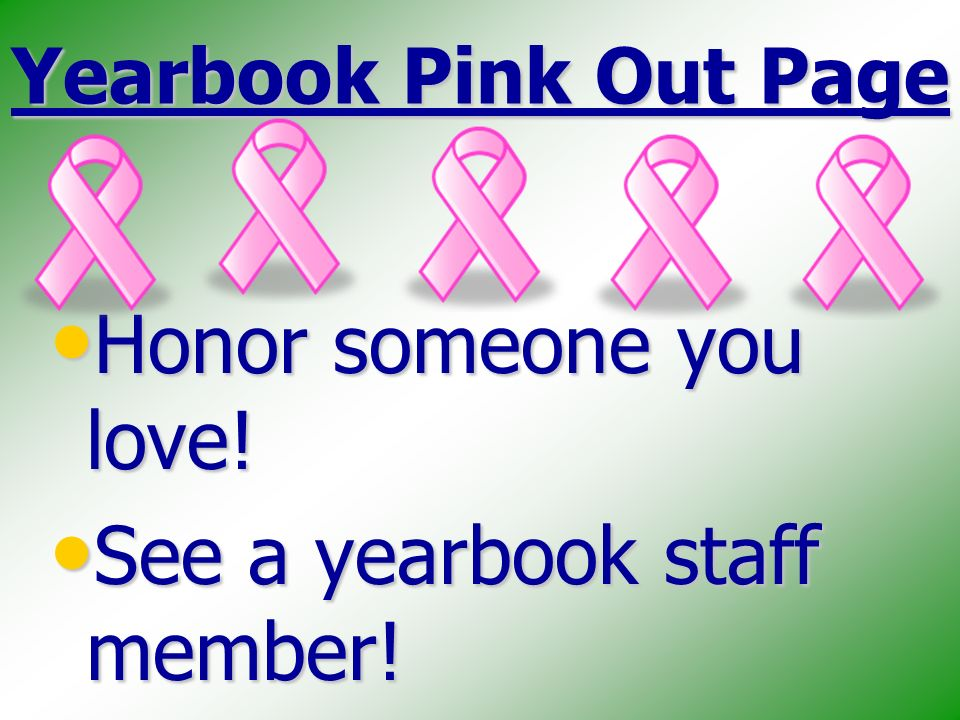 Yearbook Pink Out Page Honor someone you love. Honor someone you love.