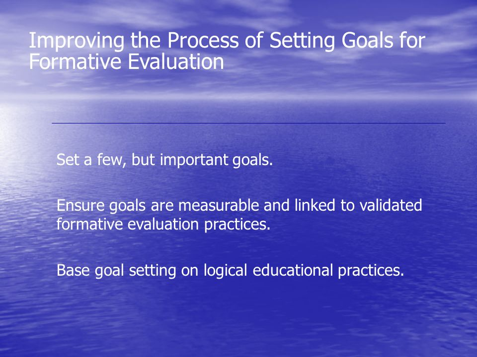 Formative Evaluation is Impossible without all data: Goals Make Progress Decisions Easier