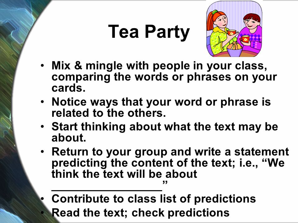 Tea Party Mix & mingle with people in your class, comparing the words or phrases on your cards.