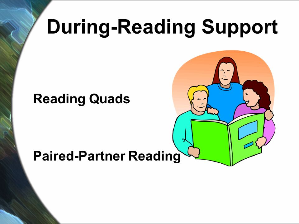 During-Reading Support Reading Quads Paired-Partner Reading