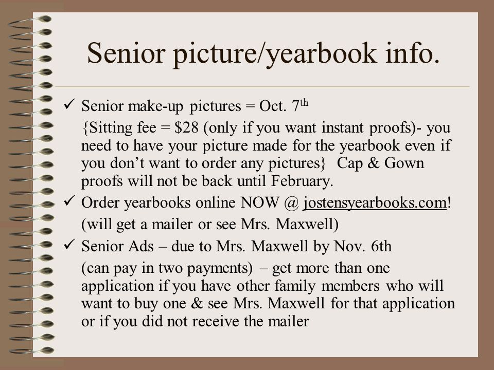 Senior picture/yearbook info. Senior make-up pictures = Oct.