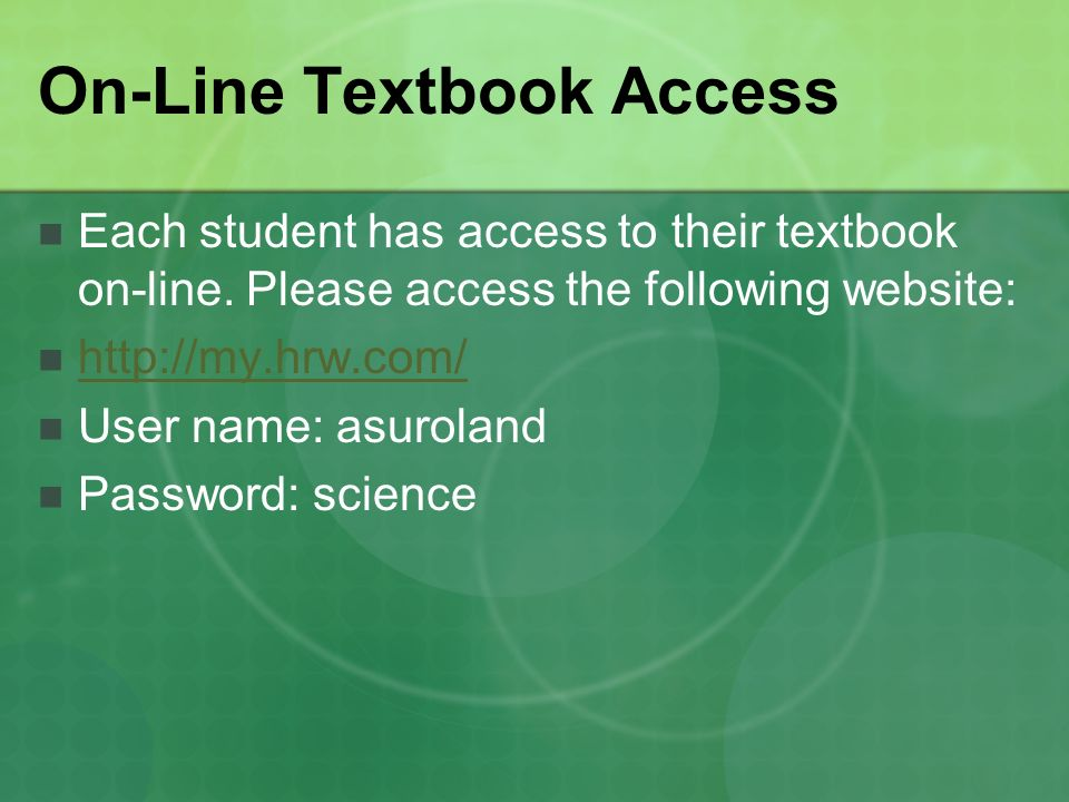 On-Line Textbook Access Each student has access to their textbook on-line.