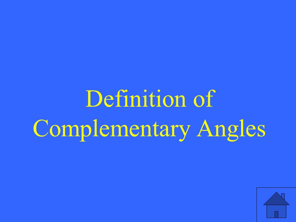Definition of Complementary Angles