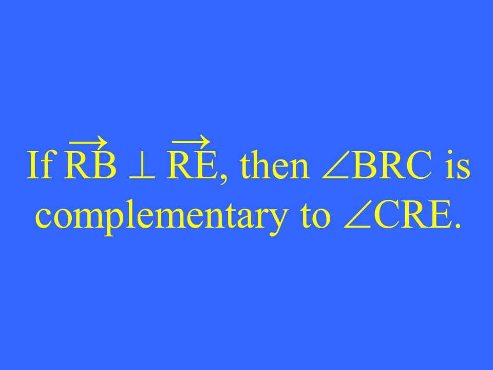 If RB RE, then BRC is complementary to CRE.