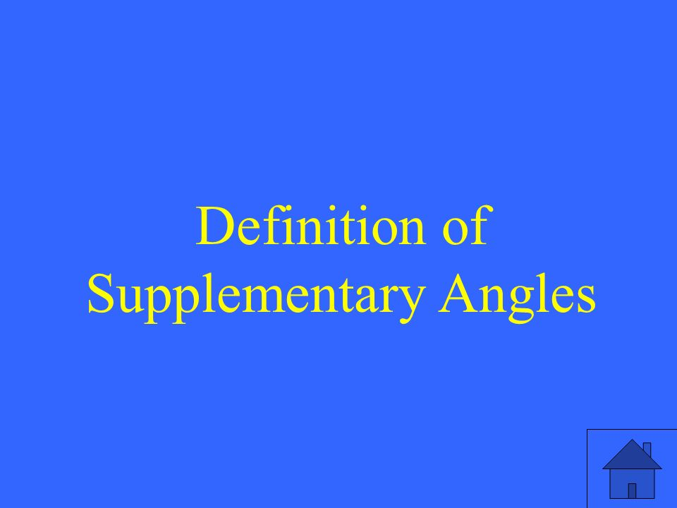 Definition of Supplementary Angles