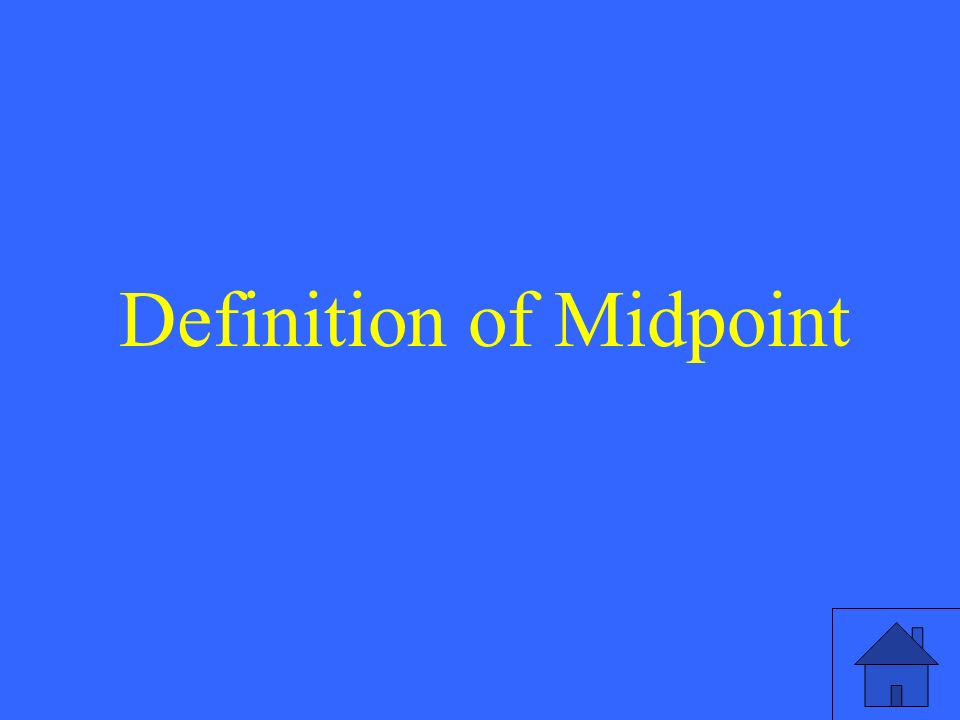 Definition of Midpoint