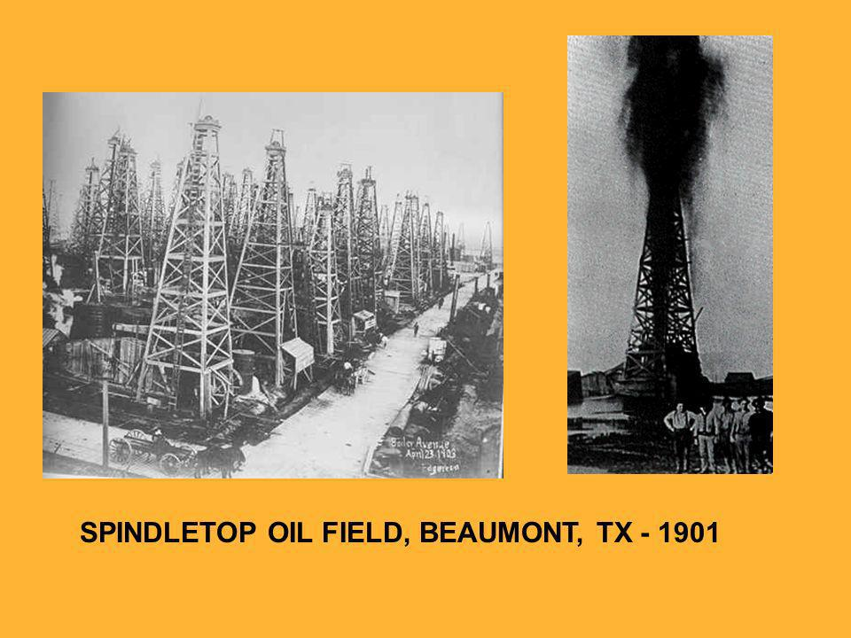 SPINDLETOP OIL FIELD, BEAUMONT, TX - 1901