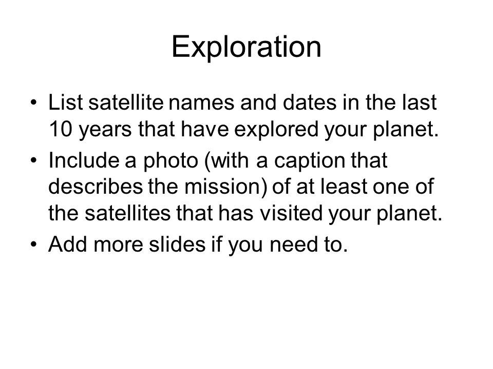 Exploration List satellite names and dates in the last 10 years that have explored your planet.