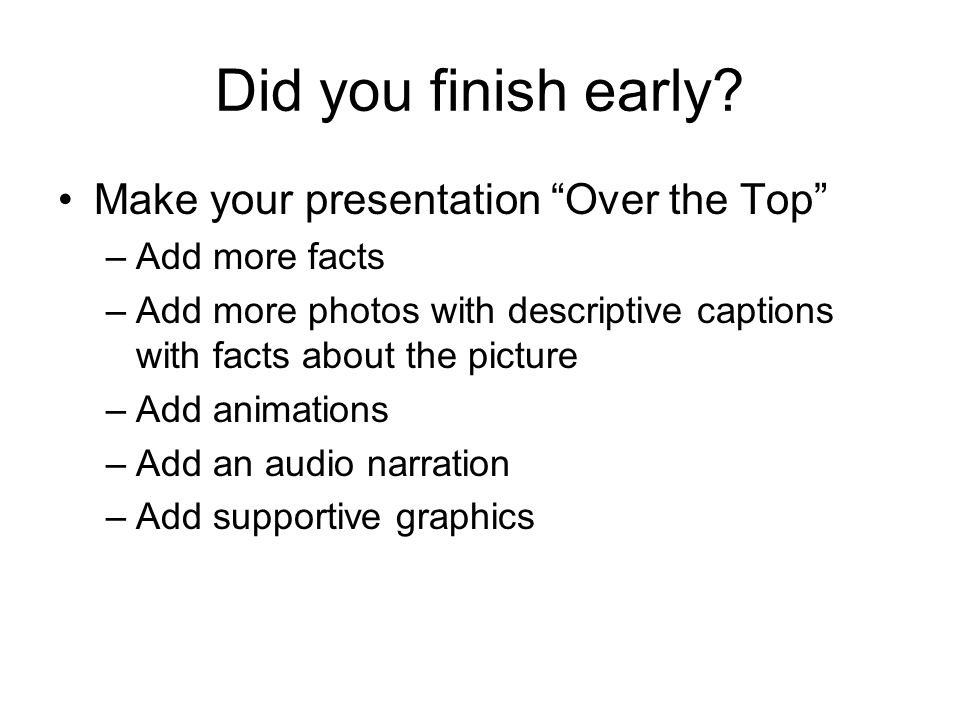 Did you finish early.