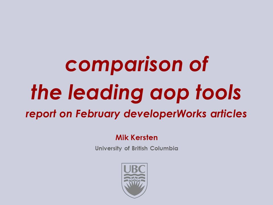 1..28 comparison of the leading aop tools report on February developerWorks articles Mik Kersten University of British Columbia