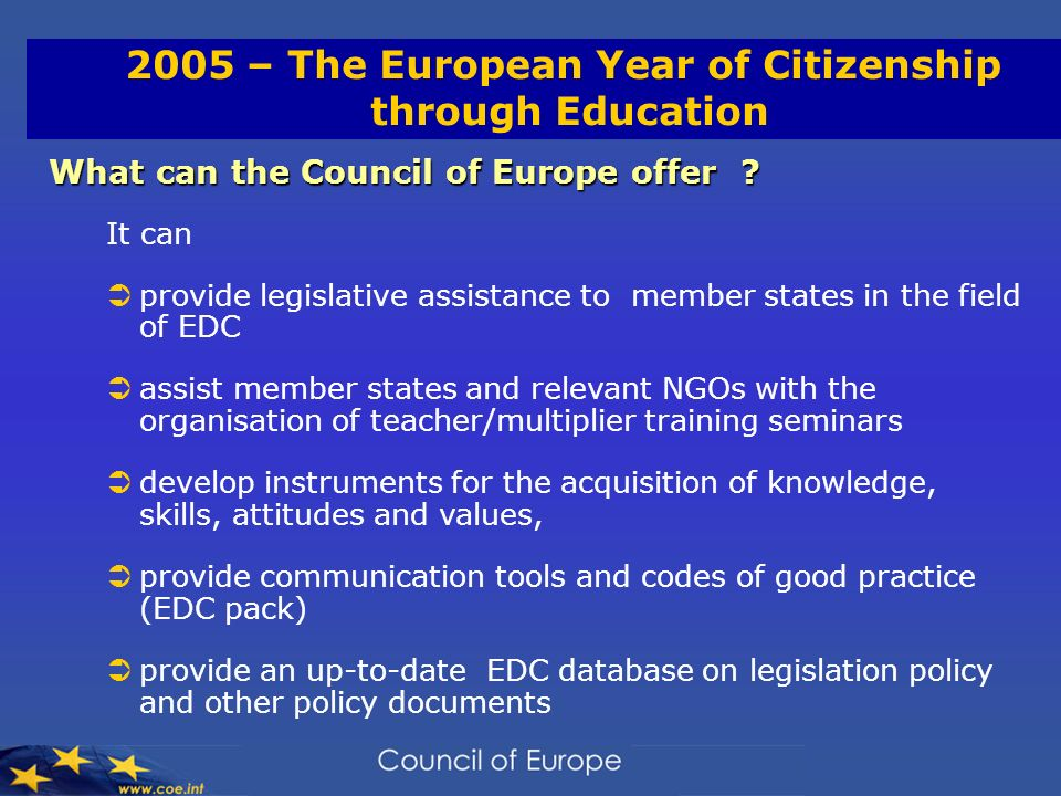 2005 – The European Year of Citizenship through Education What can the Council of Europe offer .
