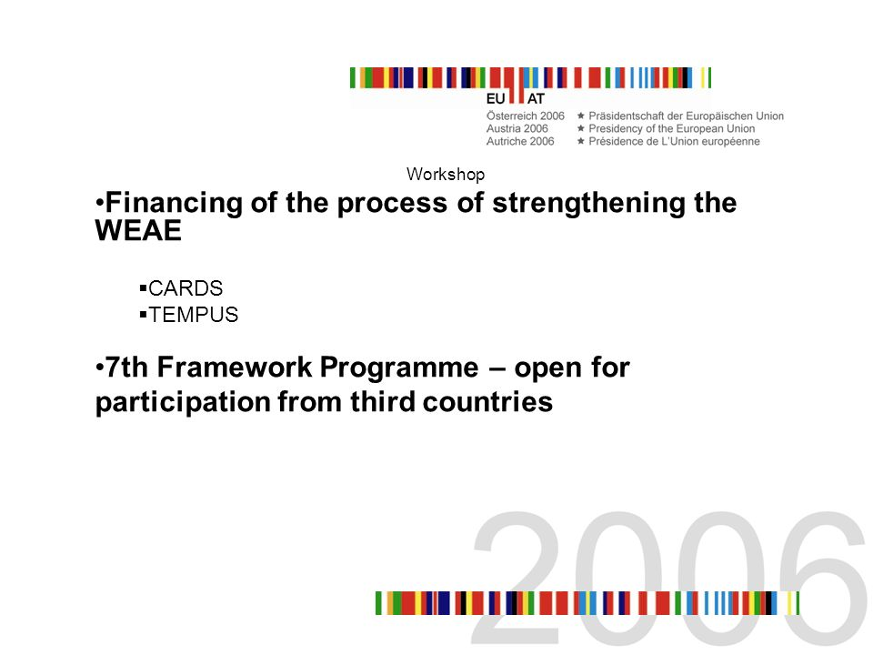 Workshop Financing of the process of strengthening the WEAE CARDS TEMPUS 7th Framework Programme – open for participation from third countries