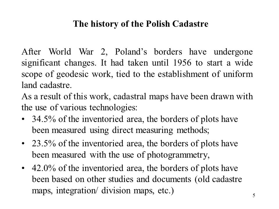 5 The history of the Polish Cadastre After World War 2, Polands borders have undergone significant changes.