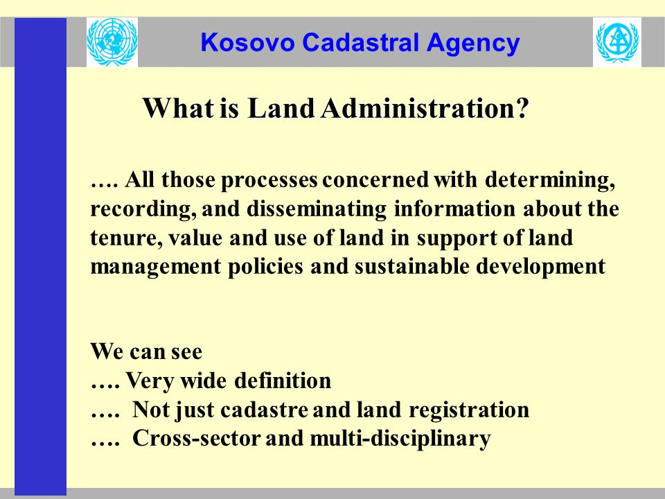 Kosovo Cadastral Agency What is Land Administration.