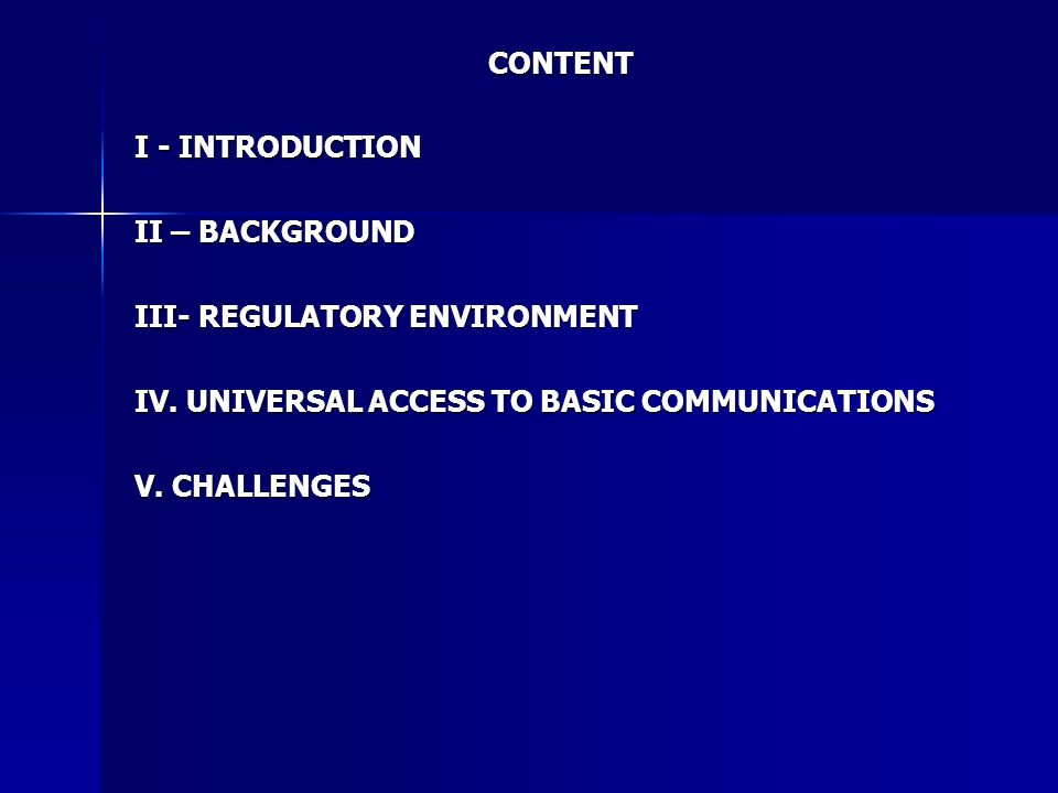 CONTENT I - INTRODUCTION II – BACKGROUND III- REGULATORY ENVIRONMENT IV.