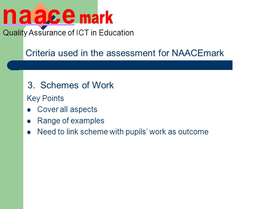Criteria used in the assessment for NAACEmark Quality Assurance of ICT in Education 3.