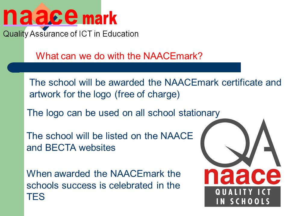 Quality Assurance of ICT in Education What can we do with the NAACEmark.