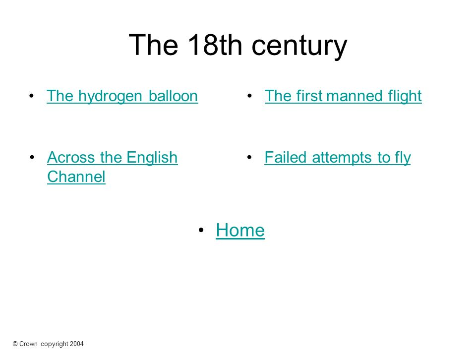 © Crown copyright 2004 History of flight Myths and legends The 18th century The 19th century The 20th century Home