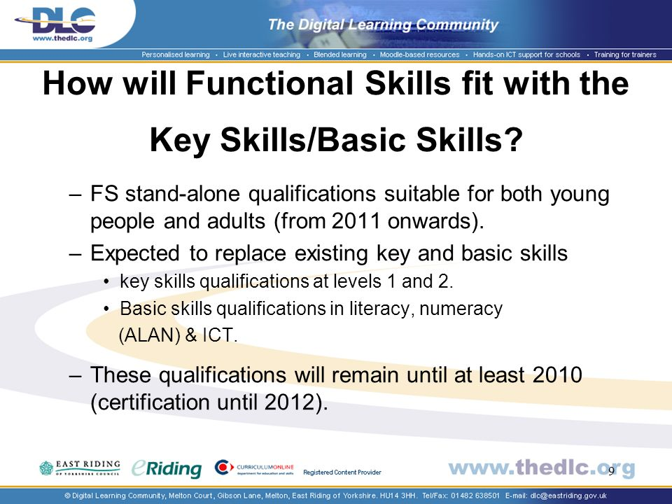 9 How will Functional Skills fit with the Key Skills/Basic Skills.