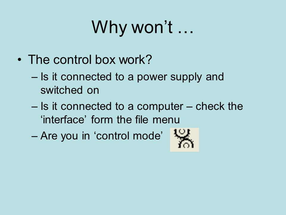 Why wont … The control box work.