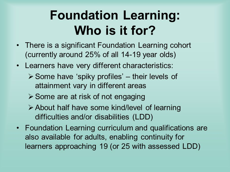 Foundation Learning: Who is it for.