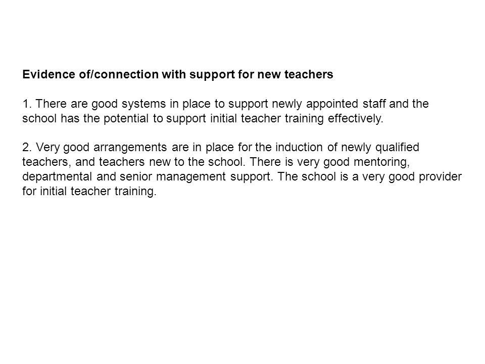 Evidence of/connection with support for new teachers 1.