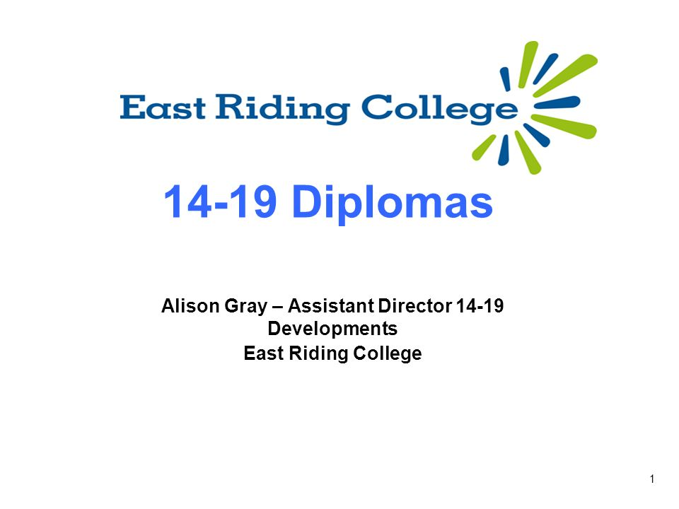 Diplomas Alison Gray – Assistant Director Developments East Riding College