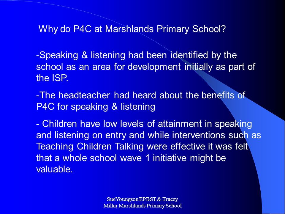 Why do P4C at Marshlands Primary School.