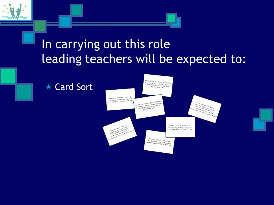 Key aspects of the gifted and talented leading teacher role Effective classroom practice for gifted and talented pupils Whole-school self-evaluation and improvement planning for gifted and talented provision and outcomes Gifted and talented leading teachers will have a key role in developing: