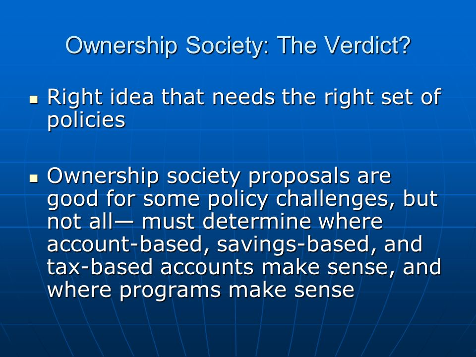 Ownership Society: The Verdict.